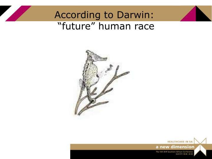 According to Darwin: