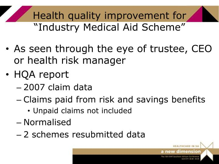 "Health quality improvement for ""Industry Medical Aid Scheme"""