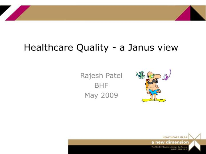 Healthcare quality a janus view