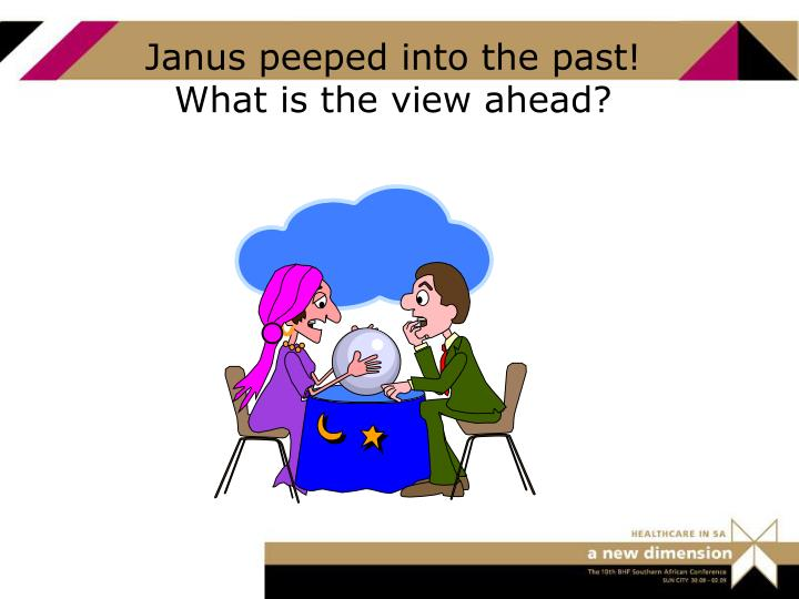 Janus peeped into the past!