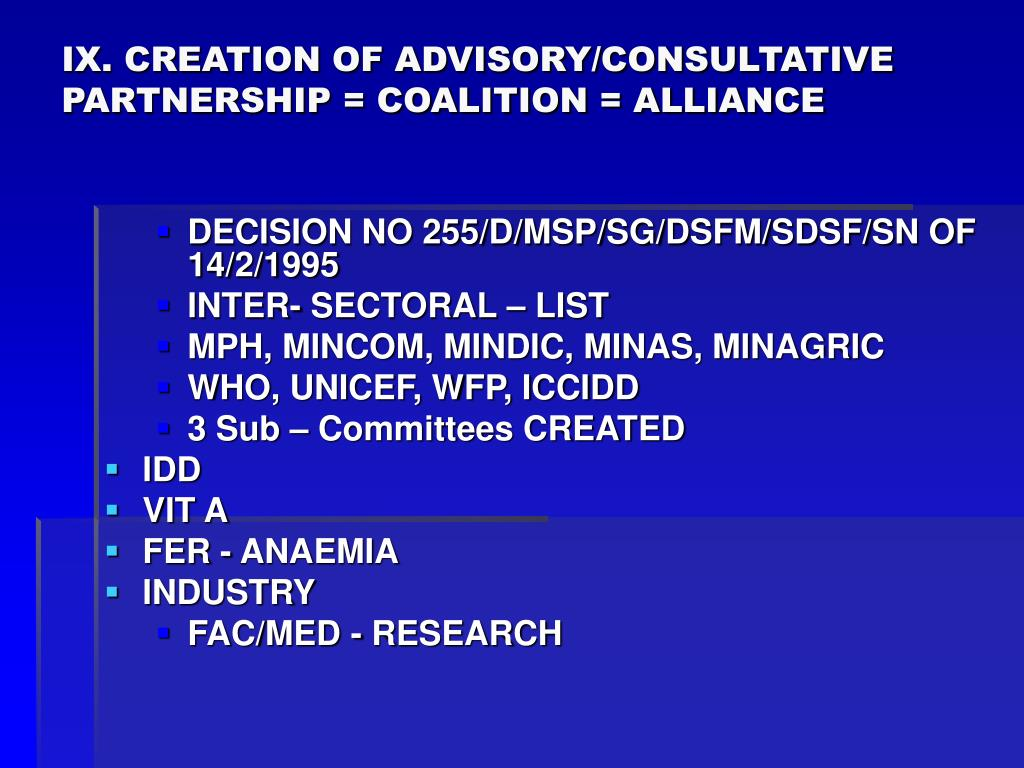 IX. CREATION OF ADVISORY/CONSULTATIVE PARTNERSHIP = COALITION = ALLIANCE