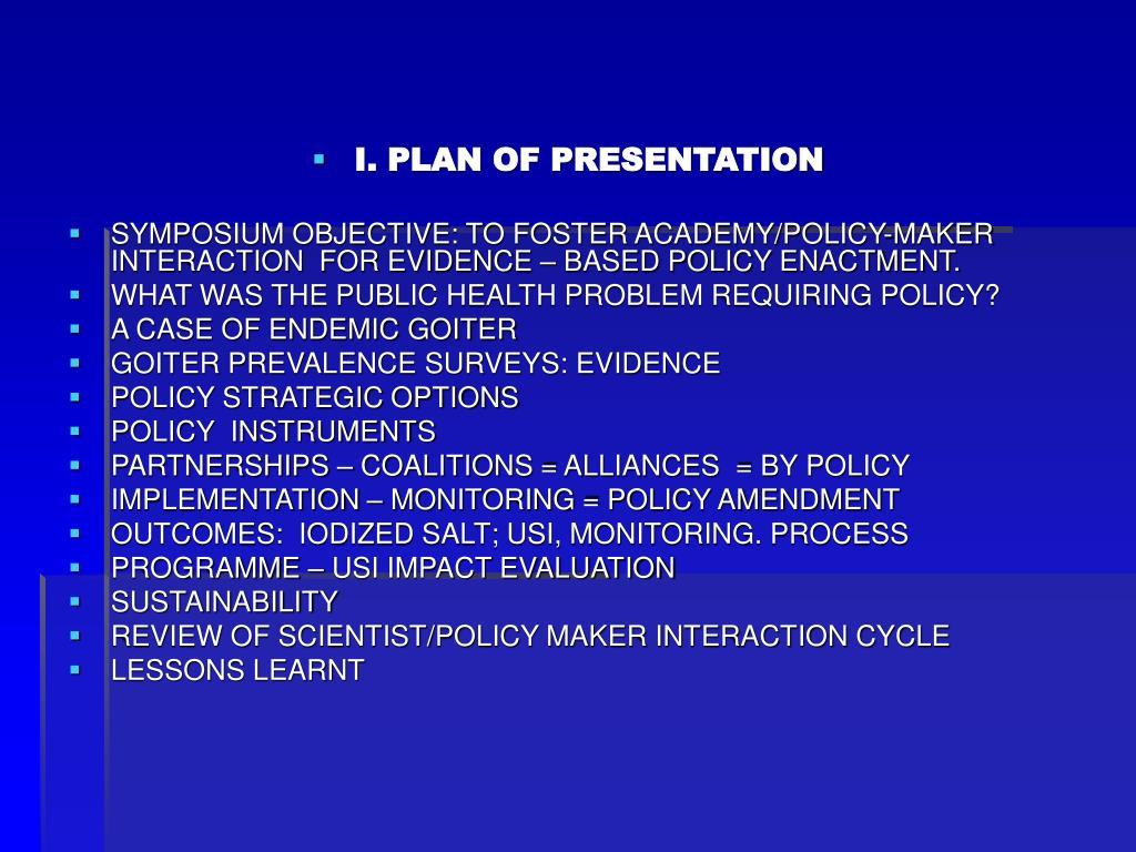 I. PLAN OF PRESENTATION