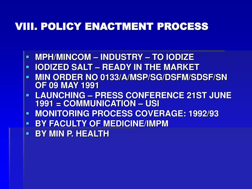 VIII. POLICY ENACTMENT PROCESS