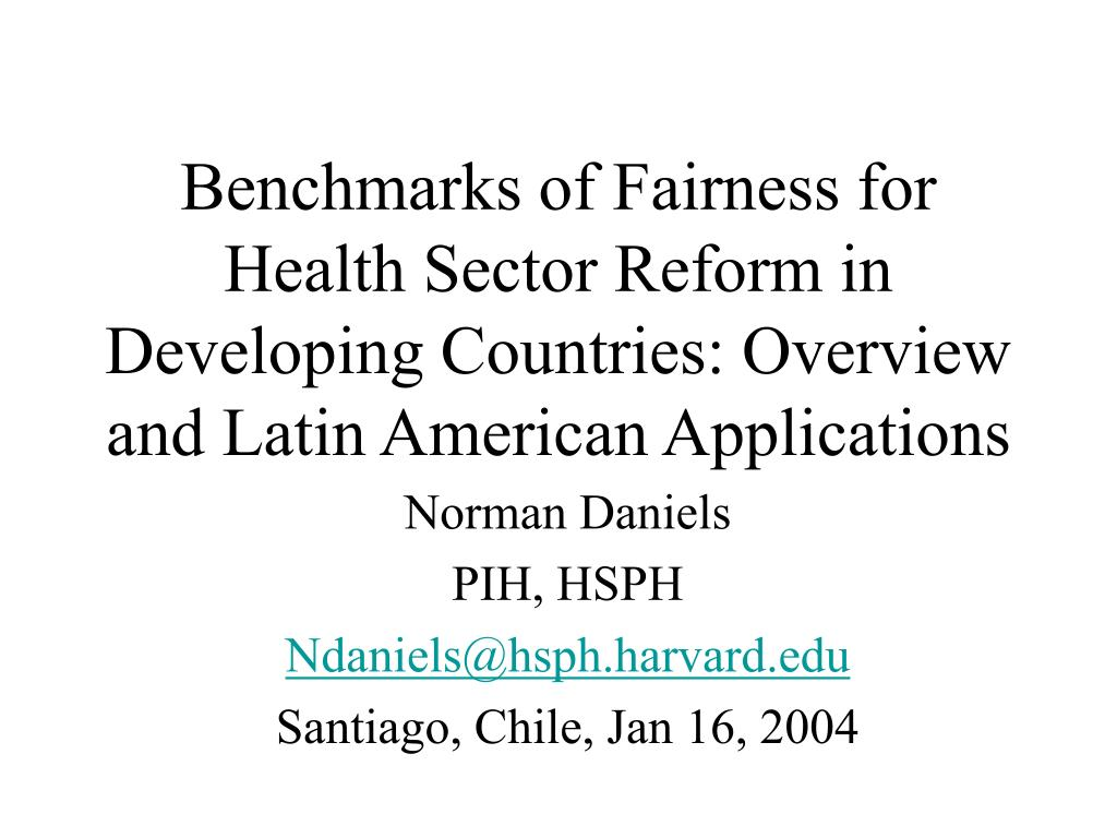 Benchmarks of Fairness for Health Sector Reform in Developing Countries: Overview and Latin American Applications