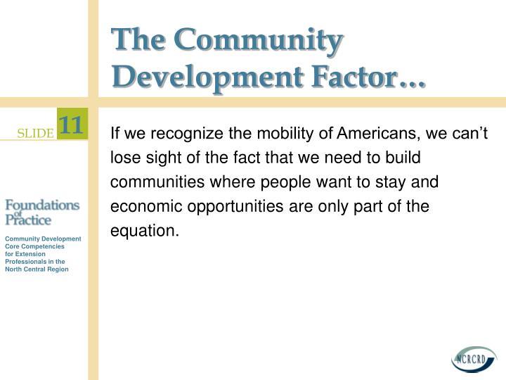 The Community Development Factor…