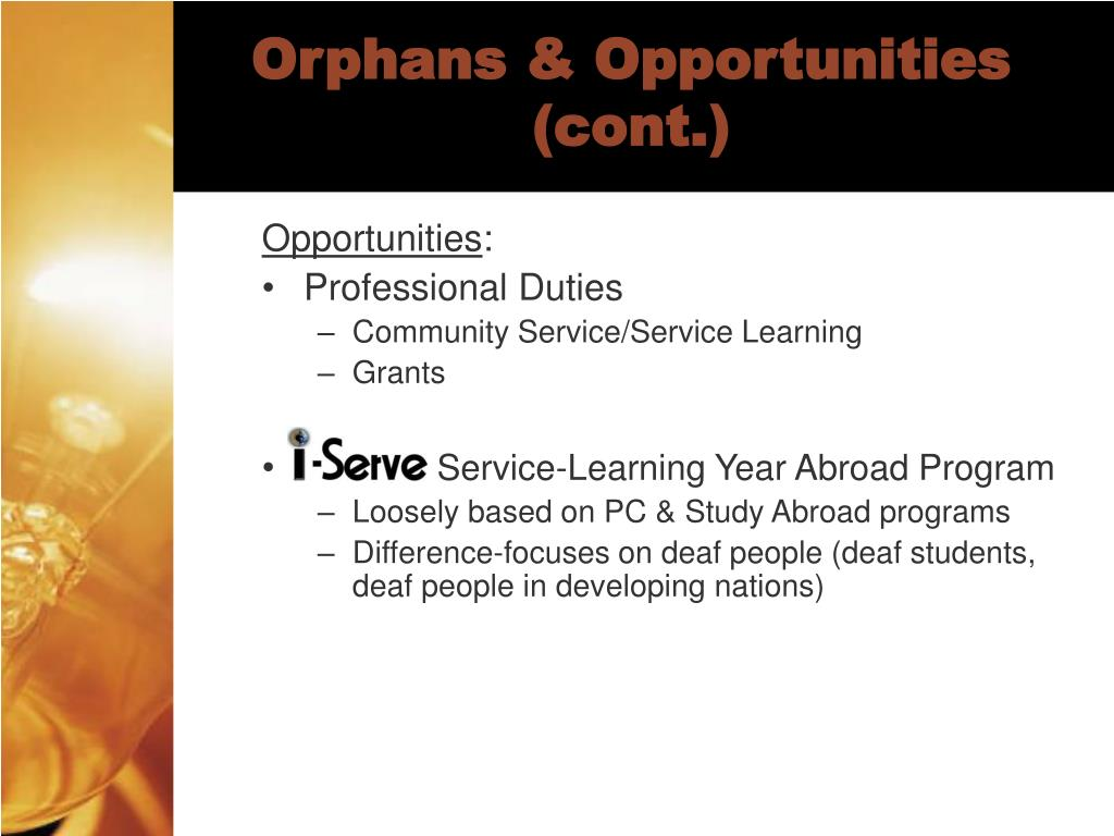 Orphans & Opportunities (cont.)