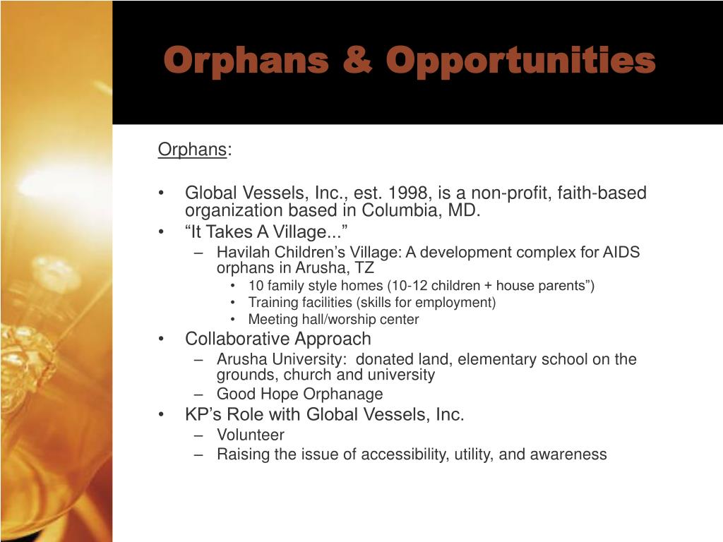 Orphans & Opportunities