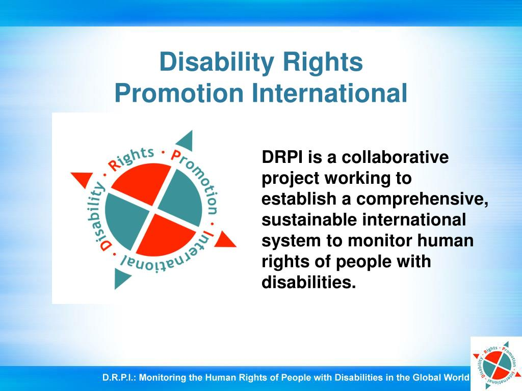 DRPI is a collaborative project working to establish a comprehensive, sustainable international  system to monitor human rights of people with disabilities.