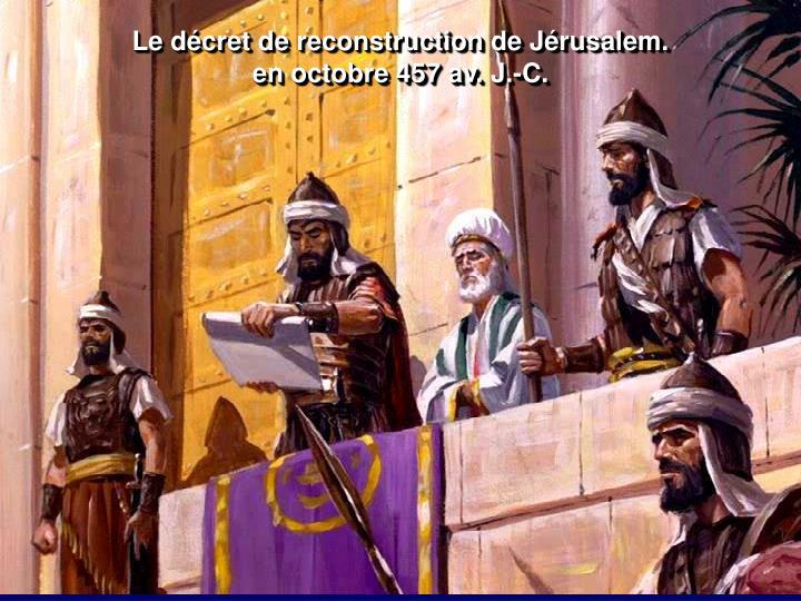 Le décret de reconstruction de Jérusalem.