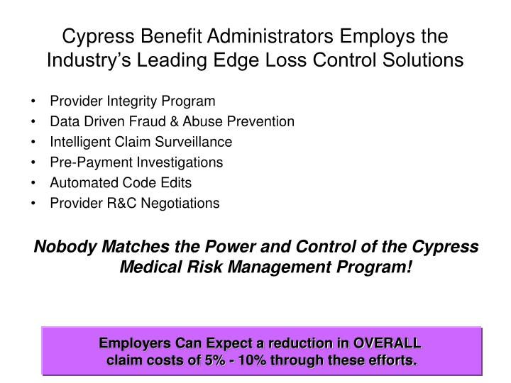 Cypress Benefit Administrators Employs the Industry's Leading Edge Loss Control Solutions