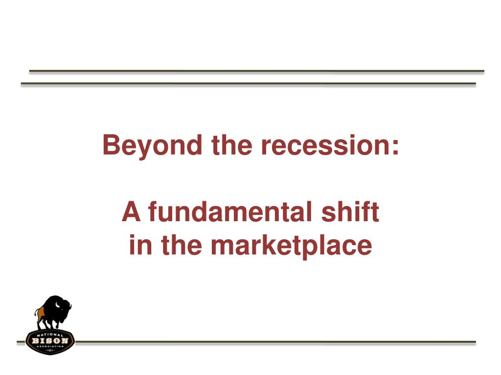 Beyond the recession: