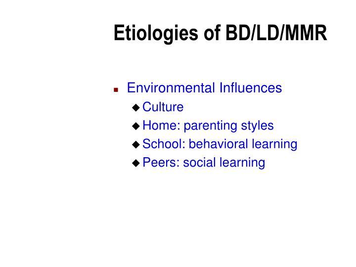 Etiologies of BD/LD/MMR
