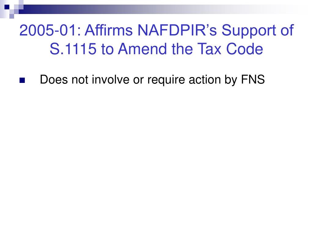 2005-01: Affirms NAFDPIR's Support of S.1115 to Amend the Tax Code