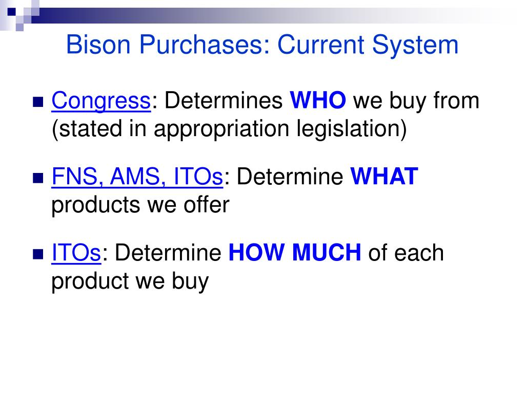 Bison Purchases: Current System