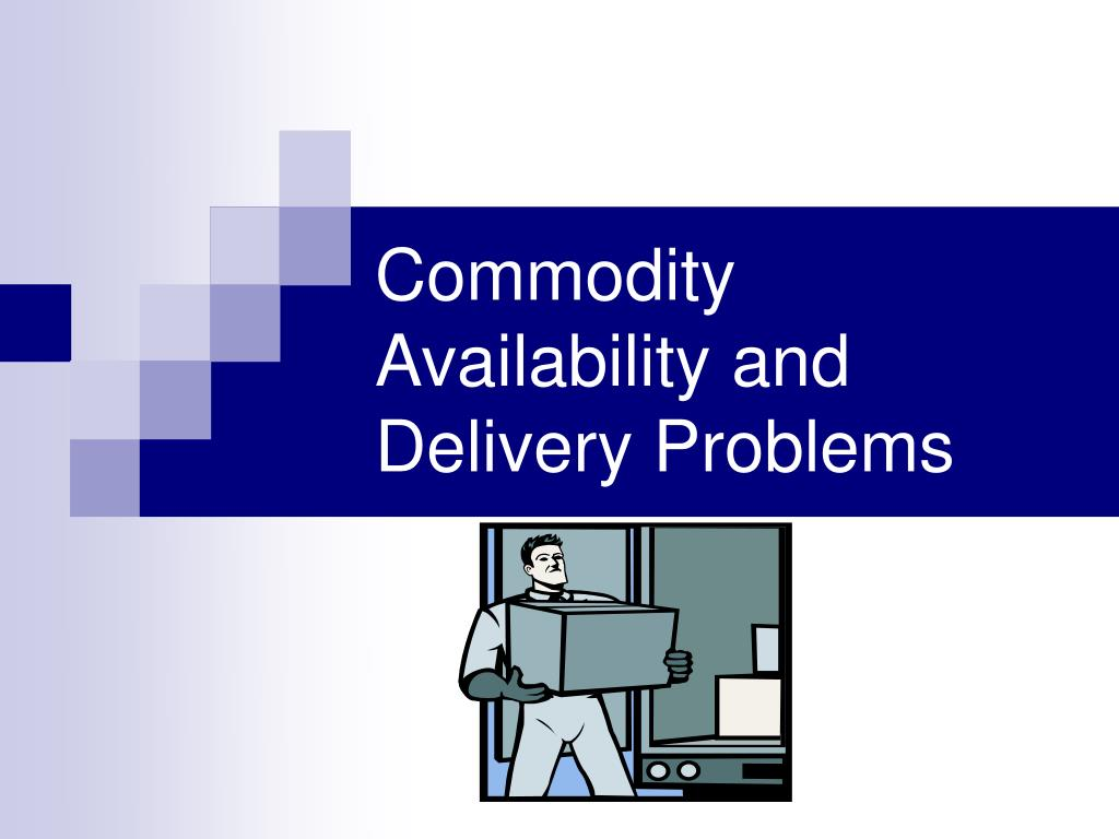 Commodity Availability and Delivery Problems