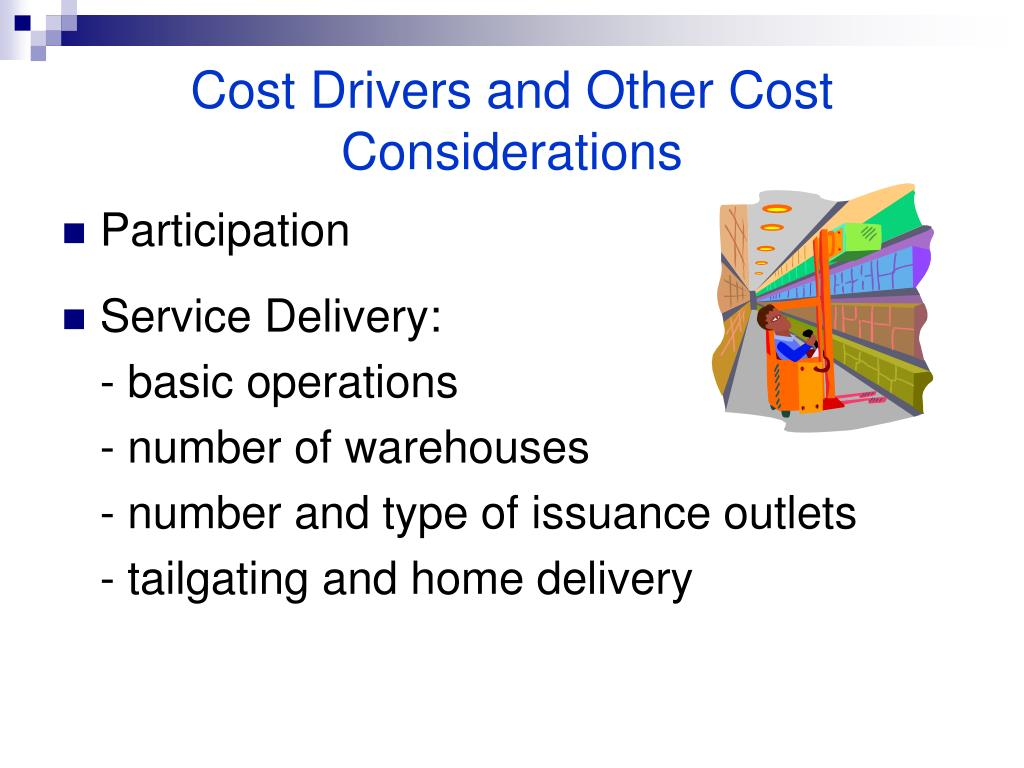 Cost Drivers and Other Cost Considerations