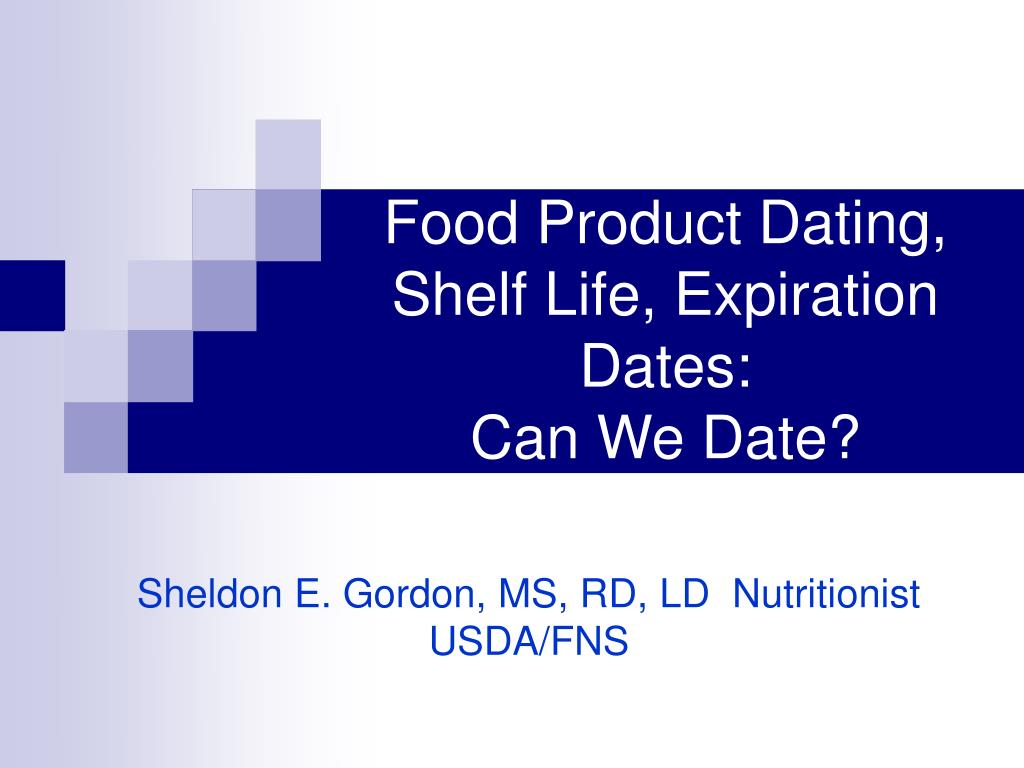 Food Product Dating, Shelf Life, Expiration Dates: