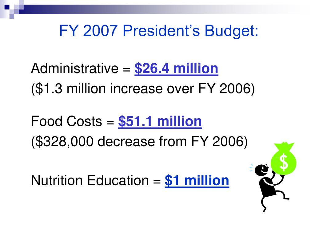 FY 2007 President's Budget:
