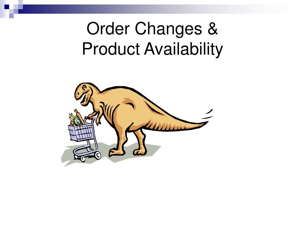 Order Changes &