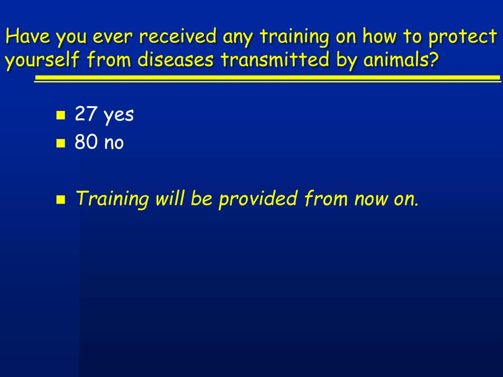 Have you ever received any training on how to protect yourself from diseases transmitted by animals?