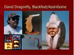 david dragonfly blackfeet assiniboine