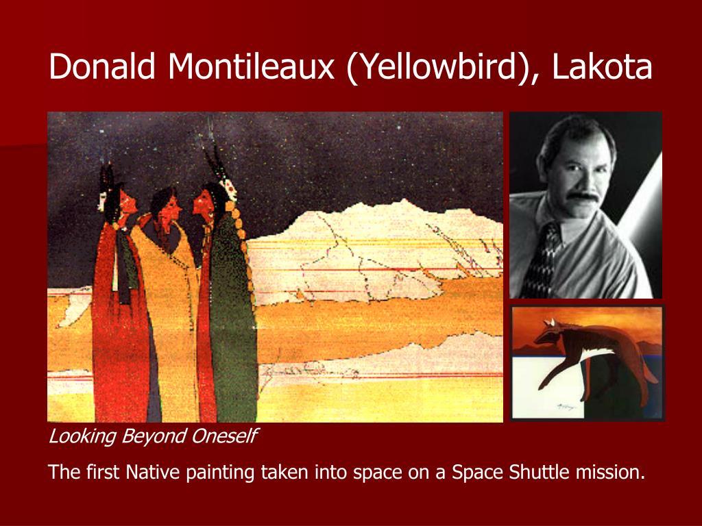Donald Montileaux (Yellowbird), Lakota