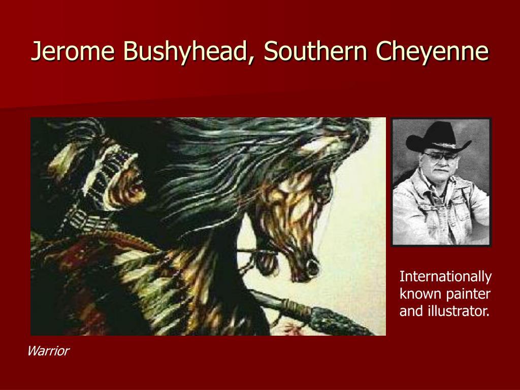Jerome Bushyhead, Southern Cheyenne