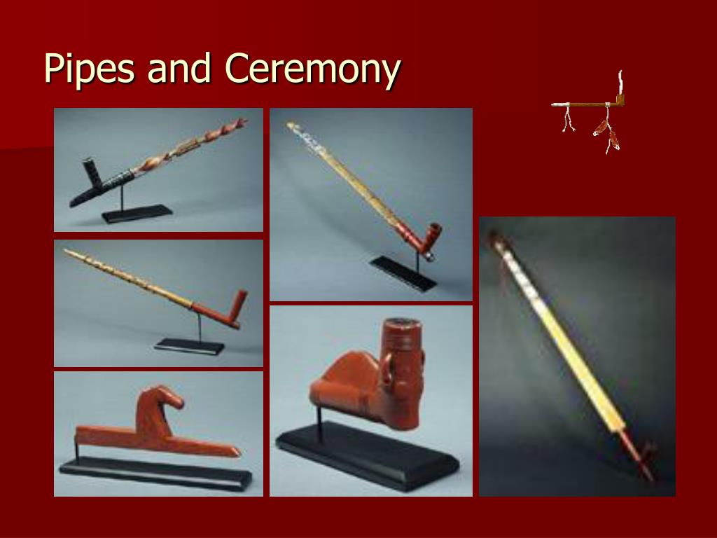 Pipes and Ceremony