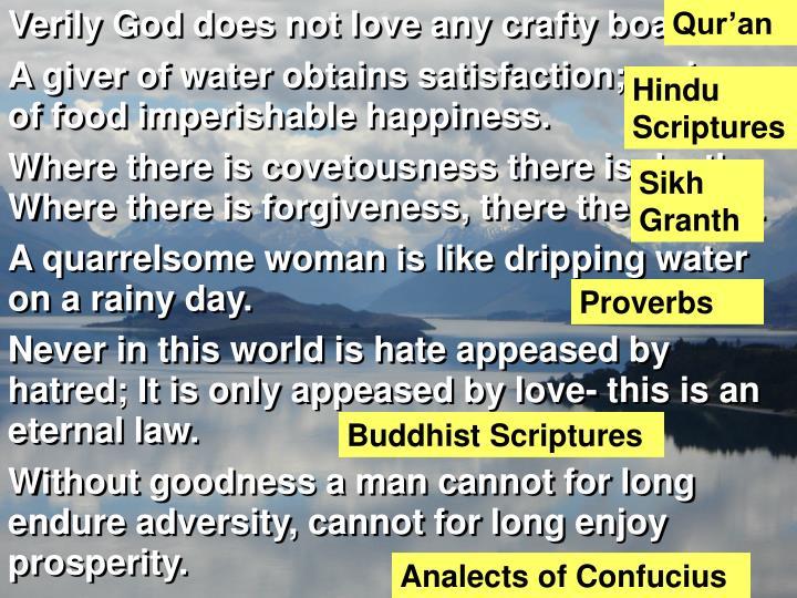 Verily God does not love any crafty boaster