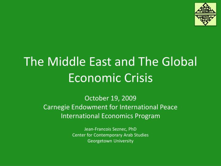 The middle east and the global economic crisis l.jpg