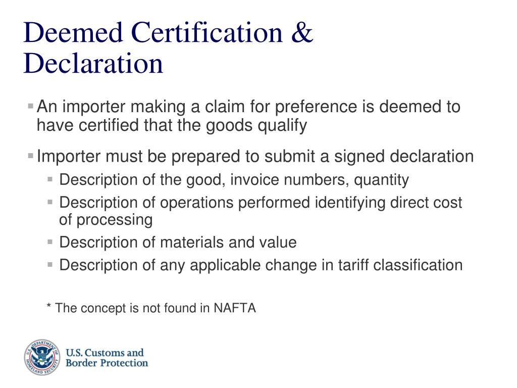 An importer making a claim for preference is deemed to have certified that the goods qualify
