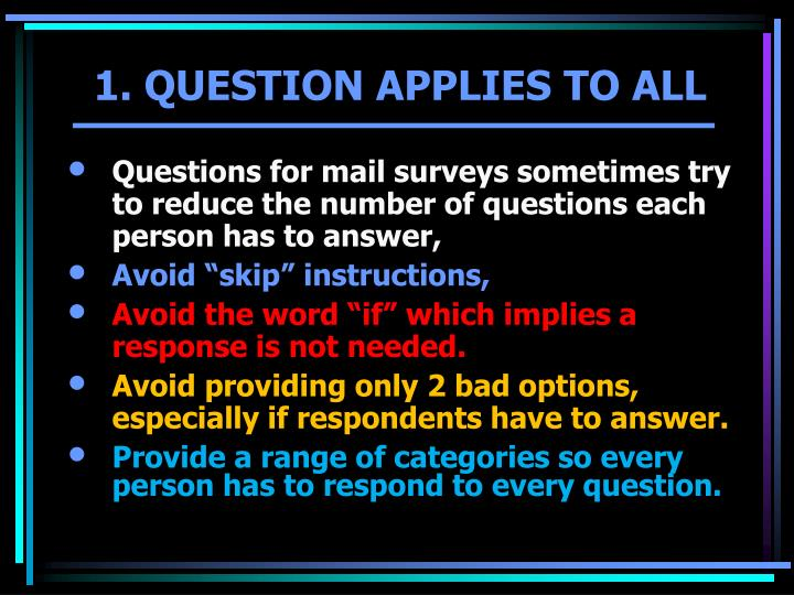 Questions for mail surveys sometimes try to reduce the number of questions each person has to answer,