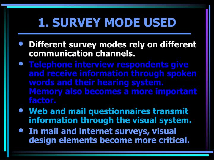 Different survey modes rely on different communication channels.