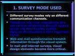 1 survey mode used
