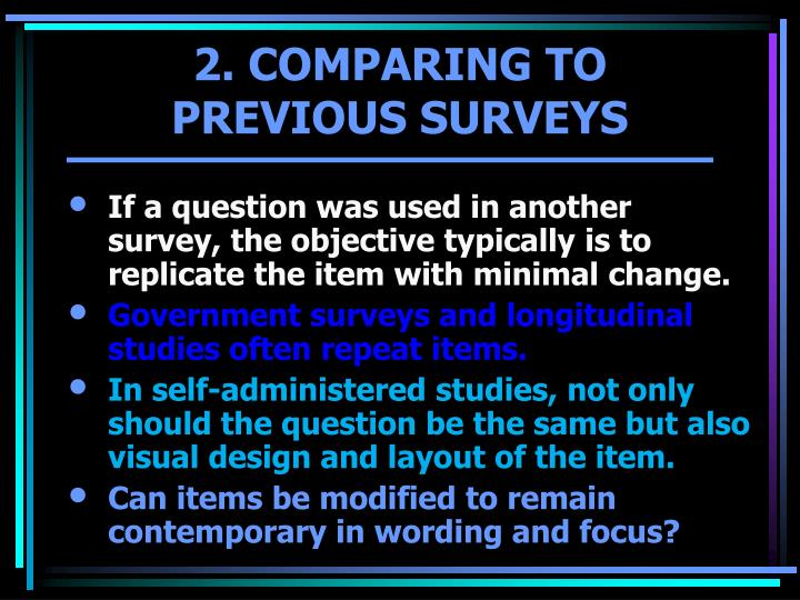 If a question was used in another survey, the objective typically is to replicate the item with minimal change.