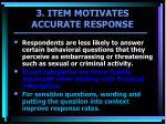 3 item motivates accurate response1