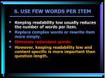 6 use few words per item