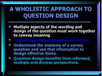 a wholistic approach to question design