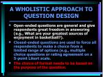 a wholistic approach to question design1