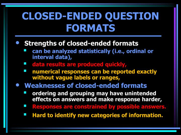 Strengths of closed-ended formats