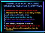 guidelines for choosing words forming questions