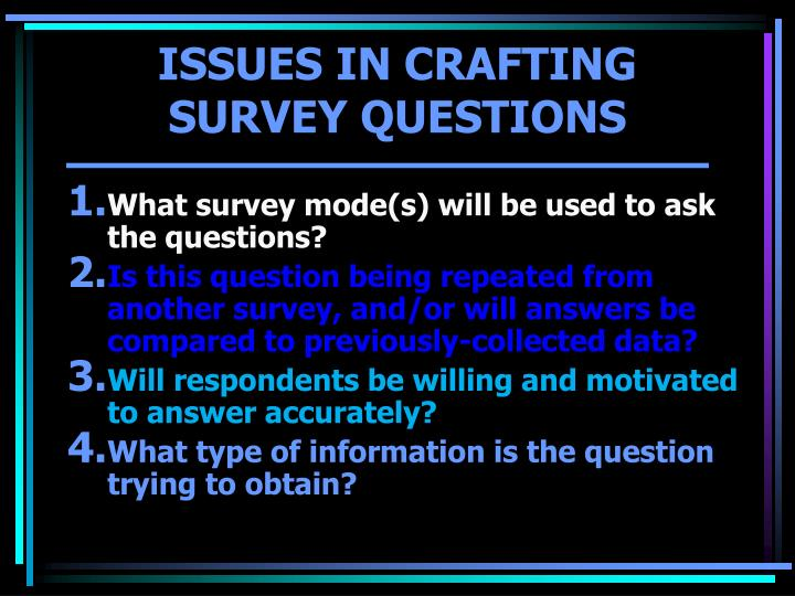 What survey mode(s) will be used to ask the questions?