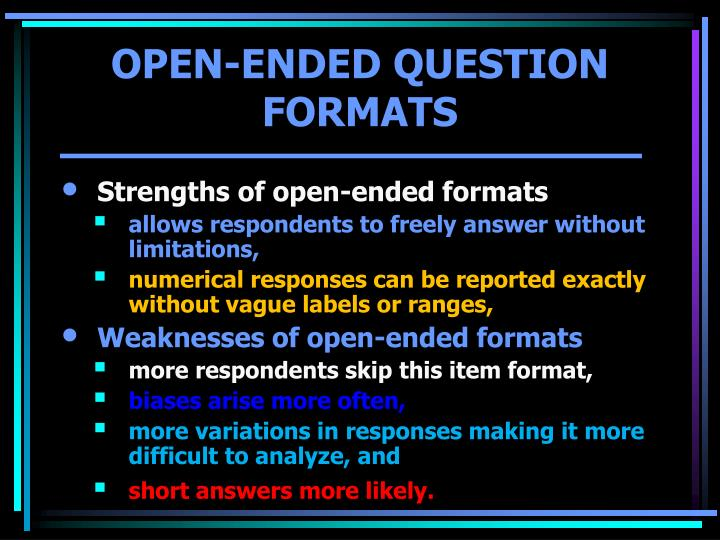 Strengths of open-ended formats