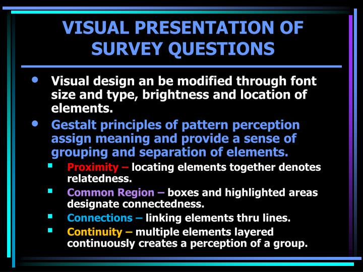 Visual design an be modified through font size and type, brightness and location of elements.
