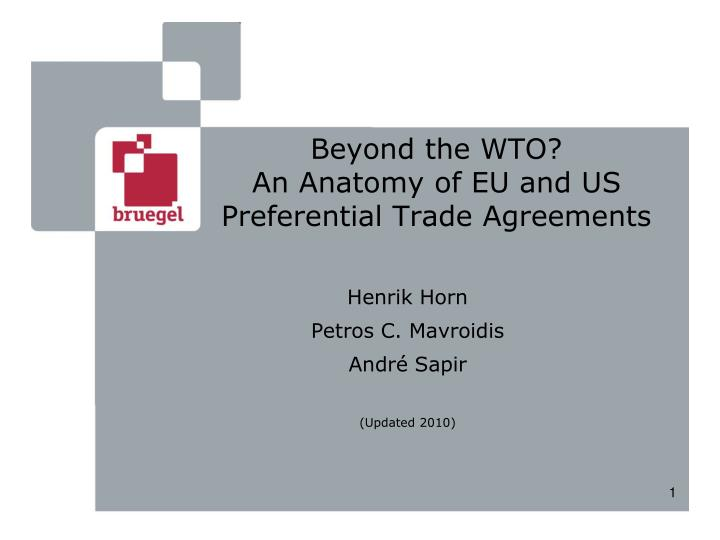 Beyond the wto an anatomy of eu and us preferential trade agreements l.jpg