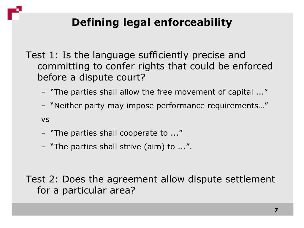 Test 1: Is the language sufficiently precise and committing to confer rights that could be enforced before a dispute court?