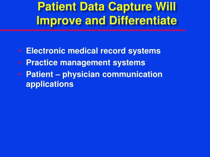 Patient Data Capture Will