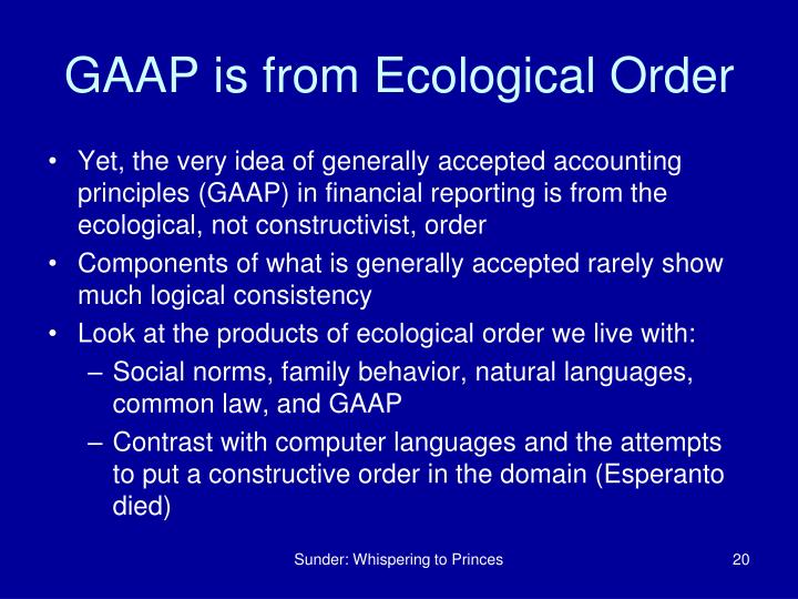 GAAP is from Ecological Order
