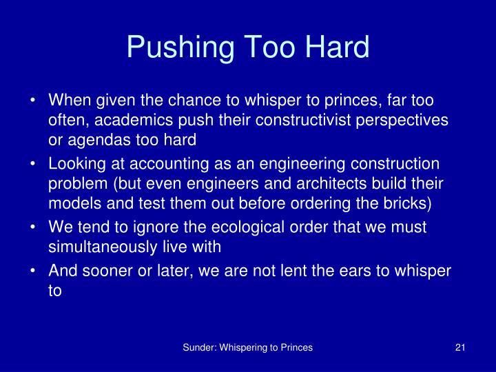 Pushing Too Hard