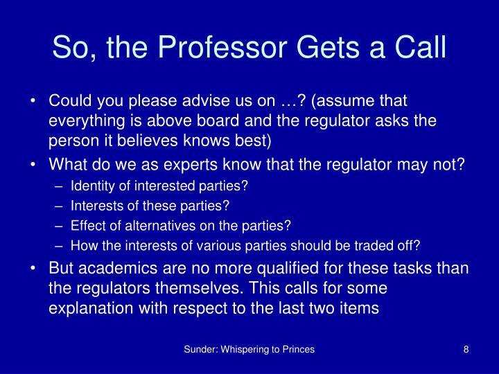 So, the Professor Gets a Call